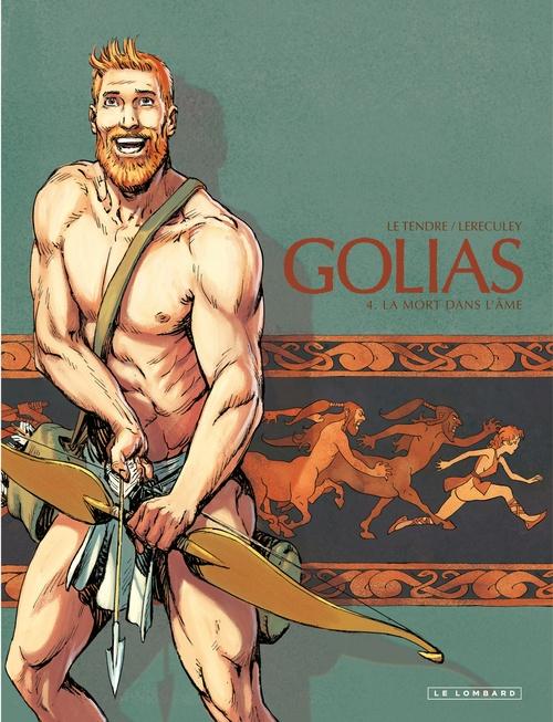 Golias - Tome 4 - La mort dans l'âme  - Serge Le Tendre  - Jerome Lereculey