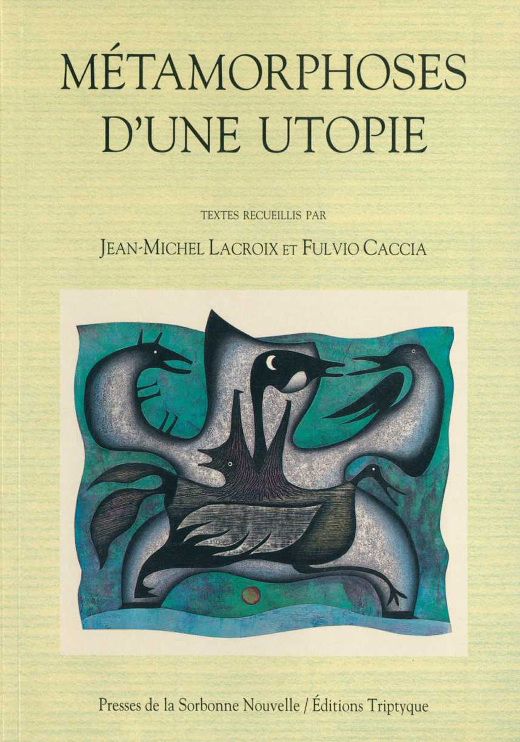 Metamorphoses d'une utopie - [premier colloque international, paris, 22 au 25 mai 1991]