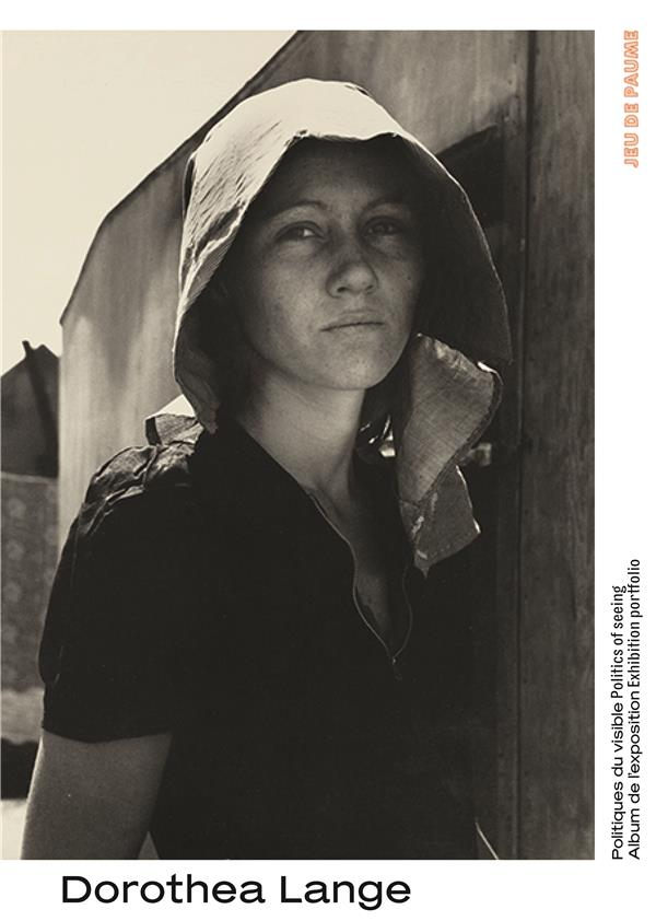 Dorothea Lange ; politiques du visible ; album de l'exposition