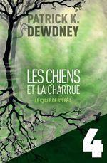 Vente EBooks : Les Chiens et la Charrue EP4  - Patrick K. Dewdney