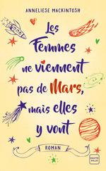 Vente EBooks : Les femmes ne viennent pas de Mars, mais elles y vont  - Anneliese Mackintosh