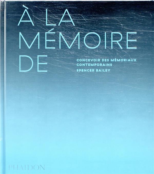 A LA MEMOIRE DE - CONCEVOIR DE