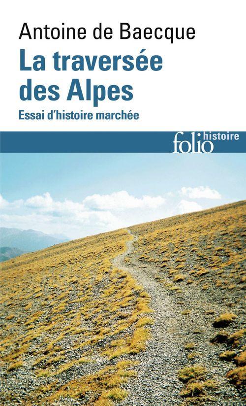 La traversée des Alpes ; essai d'histoire marchée