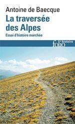 Vente EBooks : La traversée des Alpes  - Antoine DE BAECQUE