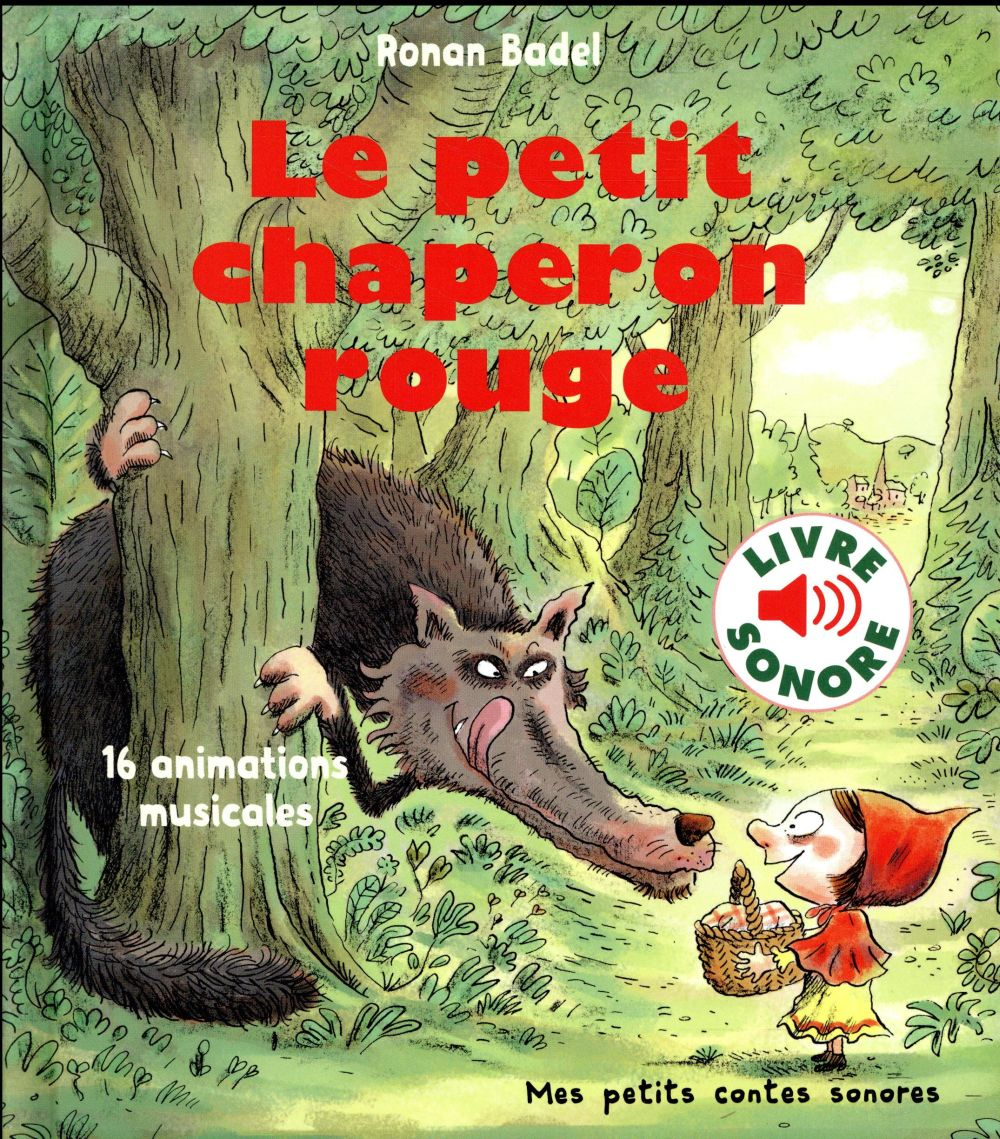 LE PETIT CHAPERON ROUGE - 16 ANIMATIONS MUSICALES Badel Ronan