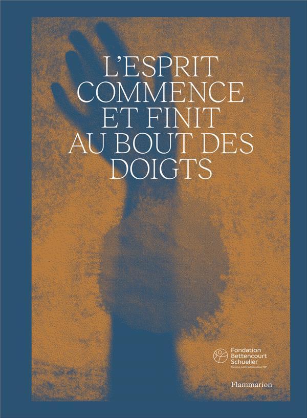 L'ESPRIT COMMENCE ET FINIT AU BOUT DES DOIGTS - BILINGUE (FRANCAIS-ANGLAIS)