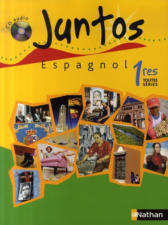Juntos; Espagnol ; 1ere Toutes Series ; Manuel De L'Eleve Avec Cd Audio (Edition 2007)