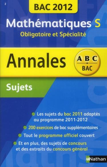 Annales ABC du bac ; sujets non corrigés ; mathématiques S ; obligatoire et spécialité (édition 2012)