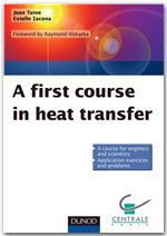 A first course in heat transfer  - Estelle Iacona - Jean Taine