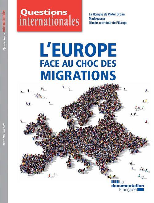 Revue questions internationales ; l'Europe face au choc des migrations