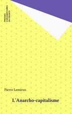 Vente Livre Numérique : L'Anarcho-capitalisme  - Pierre Lemieux
