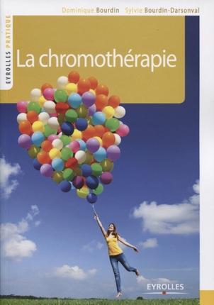 La Chromotherapie ; Couleur Et Lumiere De Votre Bien-Etre