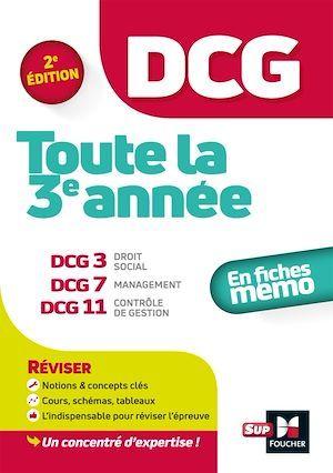 DCG ; toute la 3e année du DCG 3, 7, 11 ; en fiches mémo (2e édition)