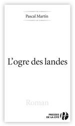 Vente EBooks : L'Ogre des Landes  - Pascal Martin