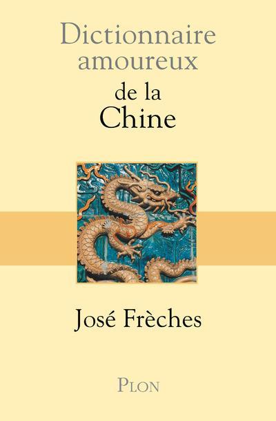 DICTIONNAIRE AMOUREUX  -  DE LA CHINE