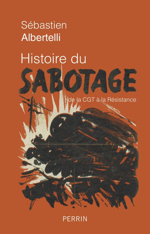 histoire du sabotage ; de la CGT à la résistance
