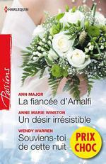 La fiancée d'Amalfi - Un désir irrésistible - Souviens-toi de cette nuit  - Wendy Warren - Ann Major - Anne Marie Winston