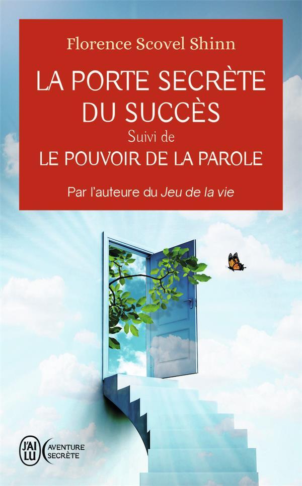 La porte secrete du succes - le pouvoir de la parole - par l'auteure du jeu de la vie