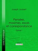 Vente Livre Numérique : Pensées, maximes, essais et correspondance  - Ligaran - Joseph JOUBERT