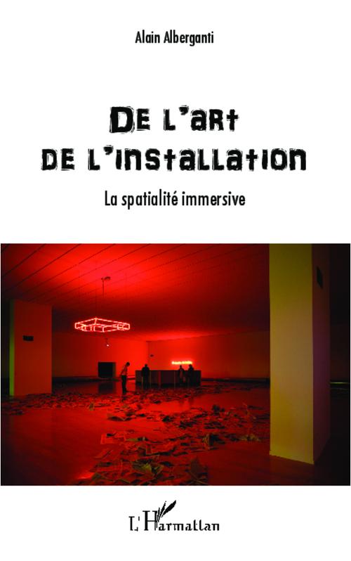 De l'art de l'installation ; la spatialité immersive