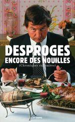 Vente Livre Numérique : Encore des nouilles, chroniques culinaires  - Pierre Desproges