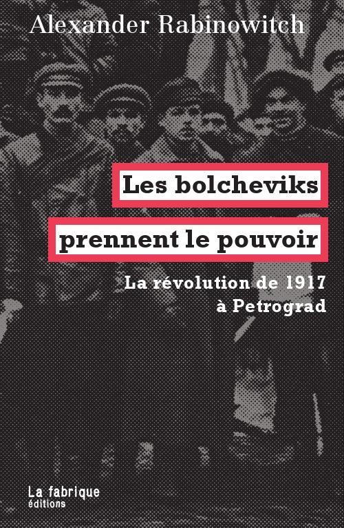 Les bolcheviks prennent le pouvoir ; la révolution de 1917 à Petrograd