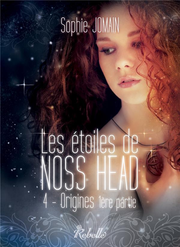 Les étoiles de Noss Head T.4 ; origines t.1