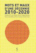 Couverture de Mots Et Maux D'Une Decennie 2010-2020