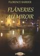 Flaneries au miroir  - Florence Barrier
