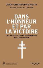 Dans l'honneur et par la victoire  - Jean-Christophe NOTIN
