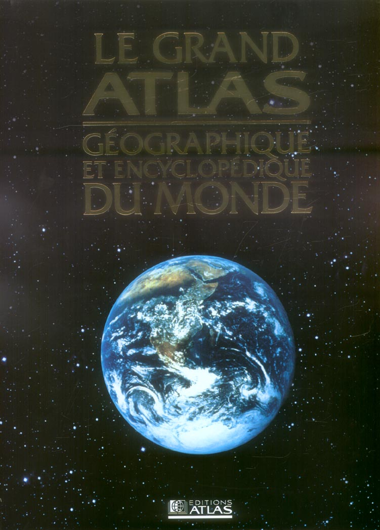 Grand atlas geographique et encyclopedie du monde