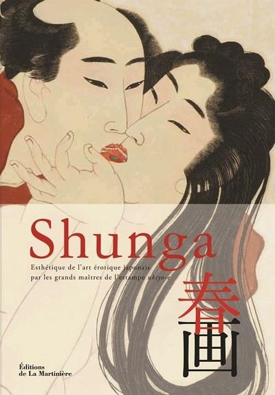 Shunga ; esthétique de l'art érotique japonais