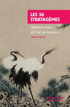 LES 36 STRATAGEMES  -  MANUEL SECRET DE L'ART DE LA GUERRE
