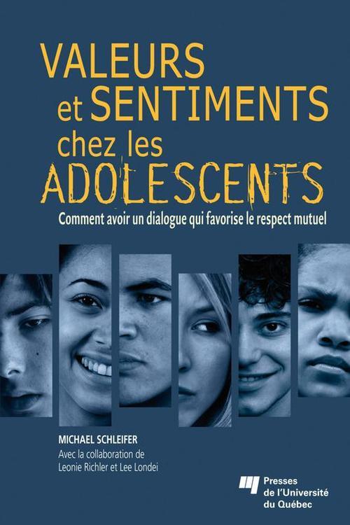 valeurs et sentiments chez les adolescents ; comment avoir un dialogue qui favorise le respect mutuel