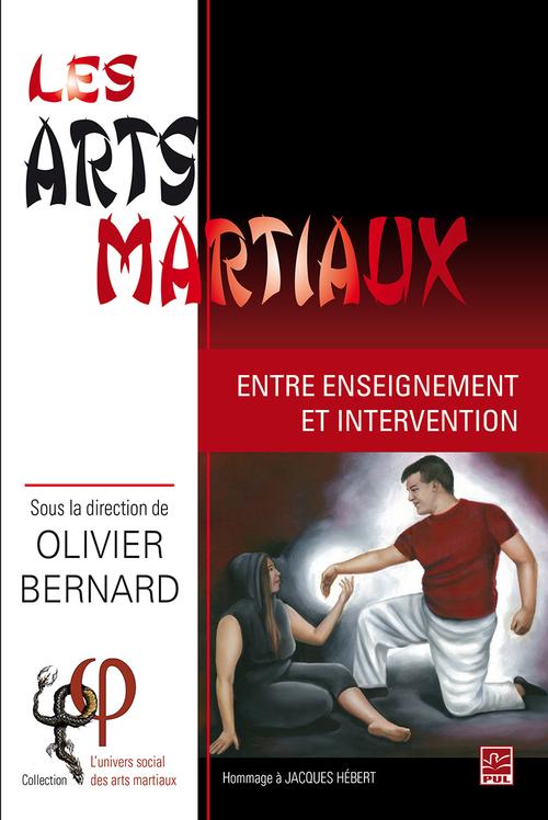 Les arts martiaux. Entre enseignement et intervention