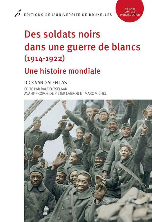 Des soldats noirs dans une guerre de blanc (1914-1922). une histoire mondiale