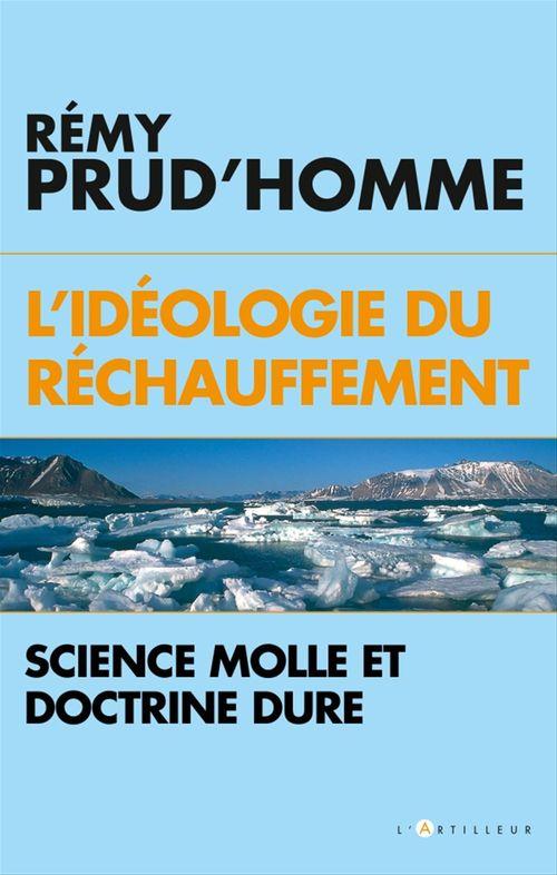 L'idéologie du réchauffement ; science molle et doctrine dure
