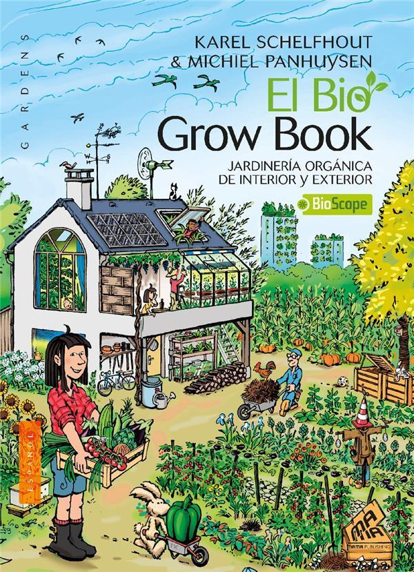 El bio grow book ; jardinería orgánica de interior y exterior (2e édition)