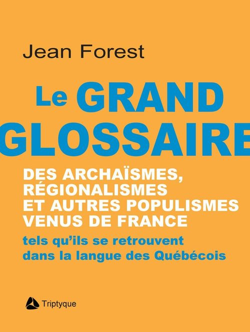 Le grand glossaire des archaismes, regionalismes et