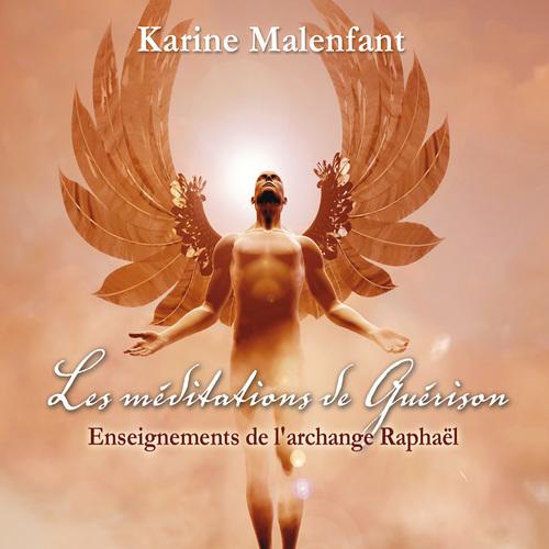 Les méditations de guérison ; enseignements de l'archange Raphaël
