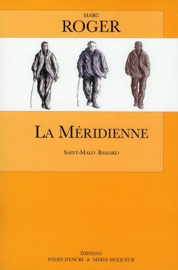 La méridienne ; Saint-Malo Bamako