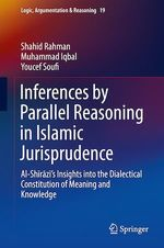 Inferences by Parallel Reasoning in Islamic Jurisprudence  - Muhammad Iqbal - Youcef Soufi - Shahid Rahman