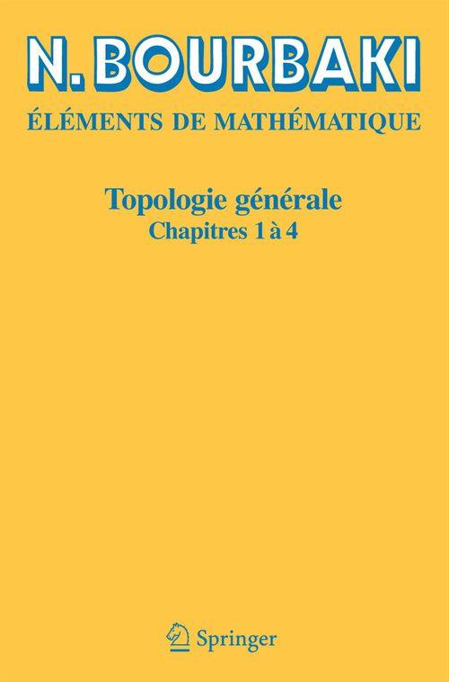 éléments de mathématique ; topologie générale, chapitres 1 à 4