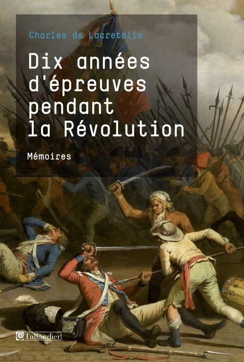 Dix année d'épreuves pendant la révolution