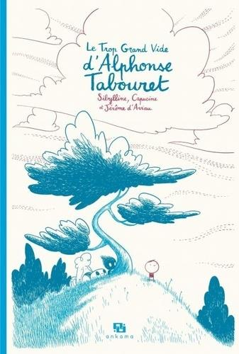 LE TROP GRAND VIDE D'ALPHONSE TABOURET-EDITION SPECIALE-15 ANS