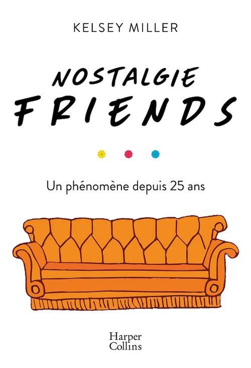 Nostalgie Friends ; un phénomène depuis 25 ans