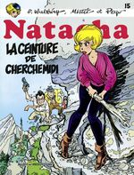 Natacha T.15 ; la ceinture de cherche midi  - Mittei - Francois Walthery - Peyo
