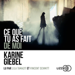 Vente AudioBook : Ce que tu as fait de moi  - Karine Giébel