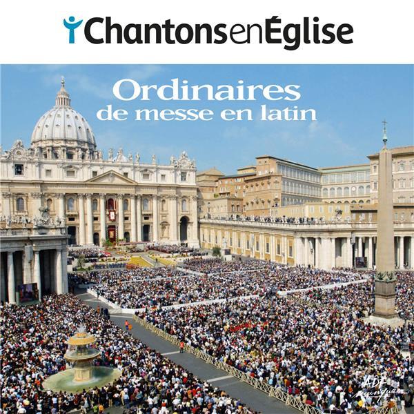 CHANTONS EN EGLISE - ORDINAIRES DE MESSE EN LATIN