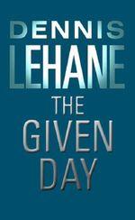 Vente Livre Numérique : The Given Day  - Dennis Lehane